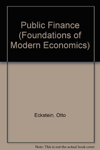 Public Finance (Foundations of Modern Economics): Eckstein, Otto