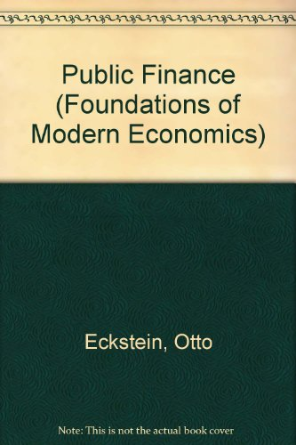 Public Finance (Foundations of Modern Economics): Otto Eckstein