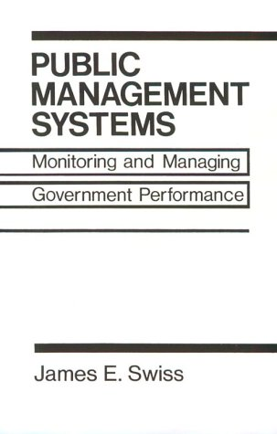 9780137375455: Public Management Systems: Monitoring & Managing Government Performance