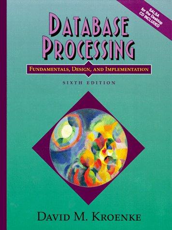 9780137378425: Database Processing: Fundamentals, Design, and Implementation