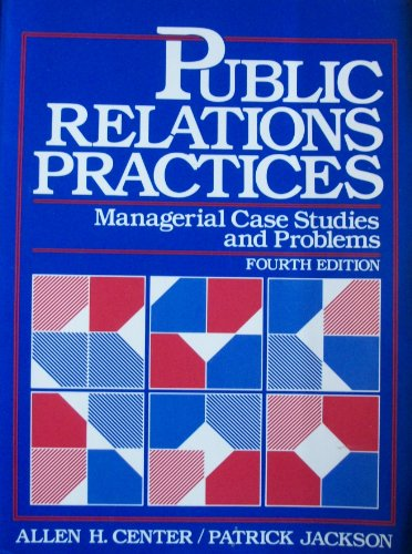 9780137384778: Public Rels Pract Managerial Case Studs: Managerial Case Studies and Problems