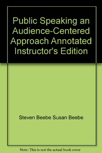 9780137391110: Public Speaking an Audience-Centered Approach Annotated Instructor's Edition