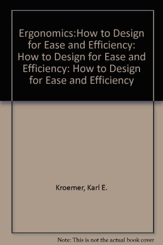 9780137399628: Ergonomics: How to Design for Ease and Efficiency: How to Design for Ease and Efficiency: How to Design for Ease and Efficiency
