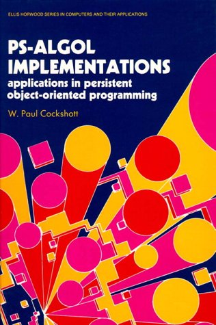 9780137411900: Ps-Algol Implementations: Applications in Persistent Object-Oriented Programming (Ellis Horwood Series in Computers and Their Applications)