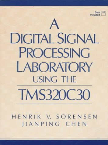 9780137418282: A Digital Signal Processing Laboratory Using the Tms320c30