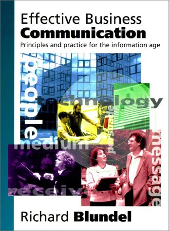 Effective Business Communication: Principles and Practice for: Richard Blundell