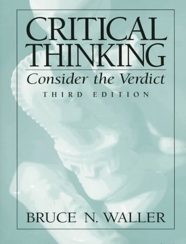 9780137443680: Critical Thinking Consider Verdict: Consider the Verdict / Bruce N. Waller.