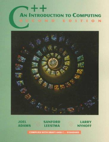 C++: An Introduction to Computing (2nd Edition): Joel Adams, Sanford