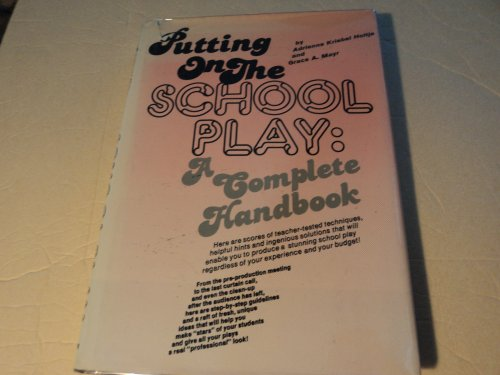 9780137446490: Putting on the School Play: A Complete Handbook