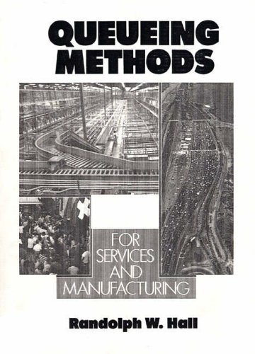 9780137447565: Queueing Methods: For Services and Manufacturing (Prentice Hall International Series in Industrial & Systems Engineering)