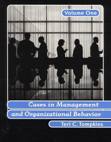 Cases in Management and Organizational Behavior, Vol.: Teri C. Tompkins