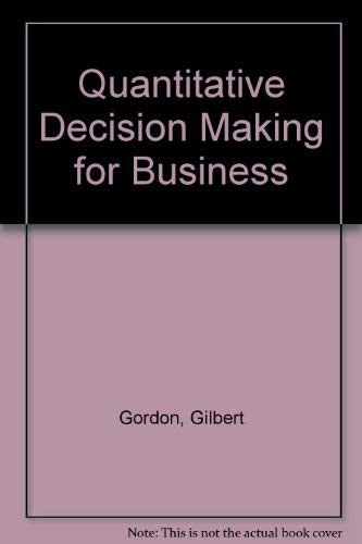 9780137467013: Quantitative Decision Making for Business