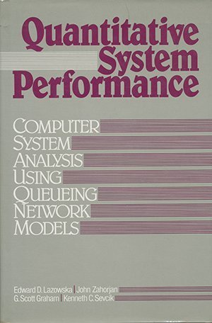 9780137469758: Quantitative System Performance, Computer System Analysis Using Queuing Network Models