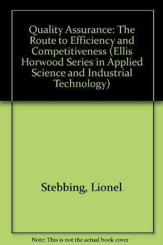 9780137472215: Quality Assurance: The Route to Efficiency and Competitiveness (Ellis Horwood Series in Applied Science and Industrial Technology)