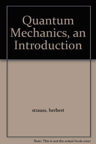 9780137479078: Quantum Mechanics, an Introduction