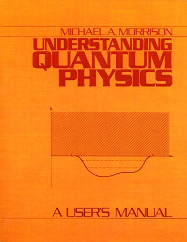 9780137479085: Understanding Quantum Physics: A User's Manual, Vol. 1 (v. 1)