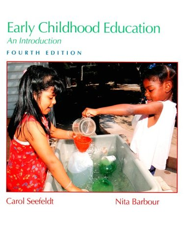 Early Childhood Education: An Introduction (4th Edition): Seefeldt, Carol, Barbour,