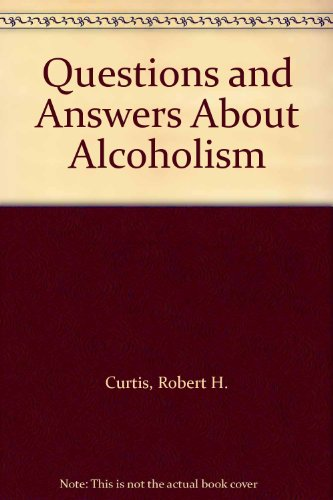 9780137484591: Questions and Answers About Alcoholism