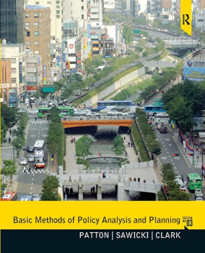 Basic Methods of Policy Analysis and Planning: Clark, Jennifer,Sawicki, David,Patton,