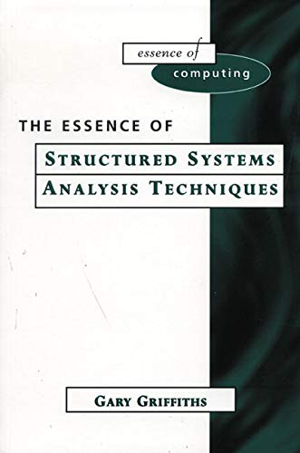 9780137498475: The Essence of Structured Systems Analysis Techniques (Essence of Computing)