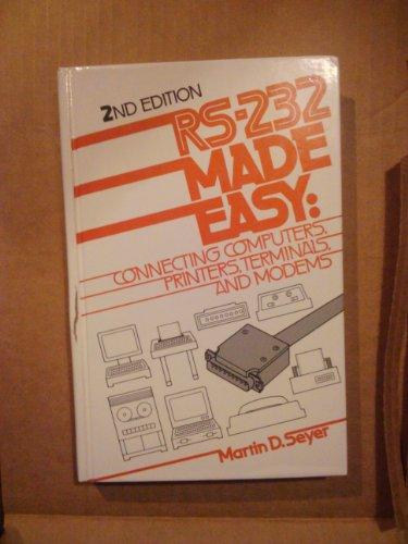9780137498703: RS-232 Made Easy: Connecting Computers, Printers, Terminals and Modems