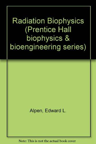9780137504800: Radiation Biophysics (Prentice Hall biophysics & bioengineering series)