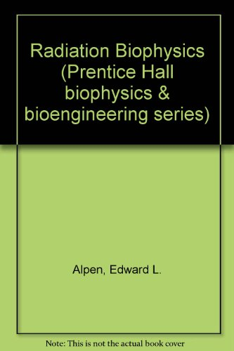 9780137504800: Radiation Biophysics (Prentice Hall Biophysics and Bioengineering)