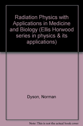 Radiation Physics With Applications in Medicine and: Norman Allen Dyson