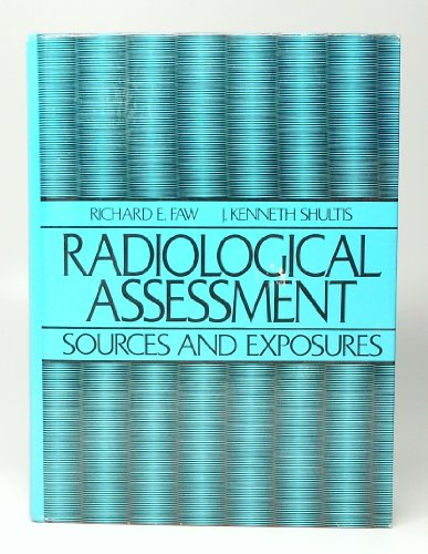 9780137511327: Radiological Assesssment: Sources and Exposures