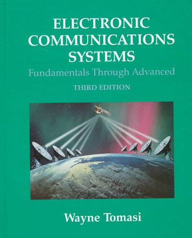 Electronic Communications Systems: Fundamentals Through Advanced: Wayne Tomasi