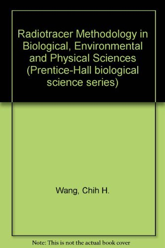 9780137522125: Radiotracer Methodology in the Biological Environmental and Physical Sciences (Prentice-Hall Biological Science Series)