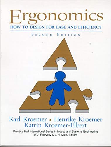 Ergonomics: How to Design for Ease and: K.H.E. Kroemer; H.B.