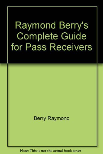 9780137532100: Raymond Berry's complete guide to coaching pass receivers