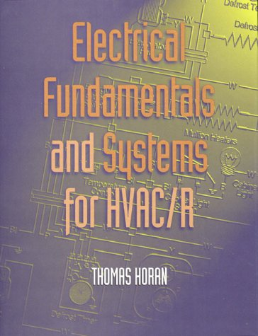 Electrical Fundamentals and Systems for HVAC/R: Thomas Horan