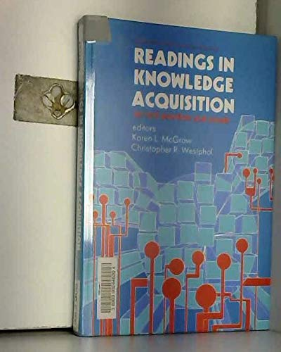 Readings in Knowledge Acquisition: Current Practices and Trends: McGraw, Karen