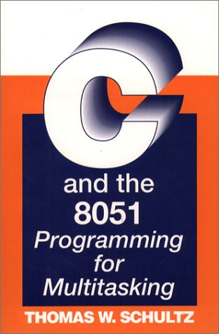 9780137538157: C And The 8051: Programming For Multitasking