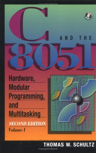 9780137548392: C and the 8051, Vol.I: Hardware, Modular Programming & Multitasking (2nd Edition)
