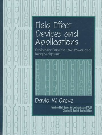 9780137548545: Field Effect Devices and Applications: Devices for Portable Low Power, and Imaging Systems