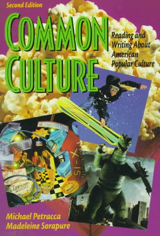 9780137548880: Common Culture: Reading and Writing About American Popular Culture