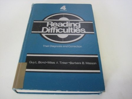 Reading Difficulties : Their Diagnosis and Correction: Guy L. Bond;