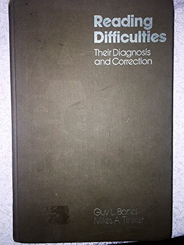 Reading Difficulties - Their Diagnosis and Correction: Bond, G L