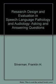 Research Design and Evaluation in Speech-Language Pathology: Franklin H. Silverman