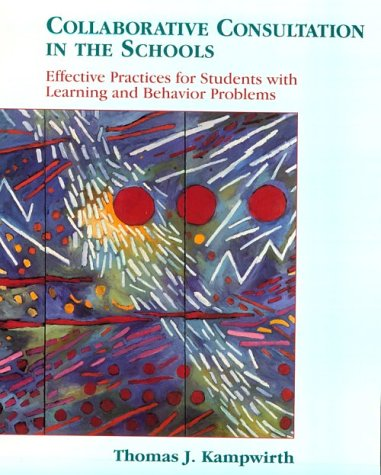 9780137559015: Collaborative Consultation in the Schools: Effective Practices for Students with Learning and Behavior Problems
