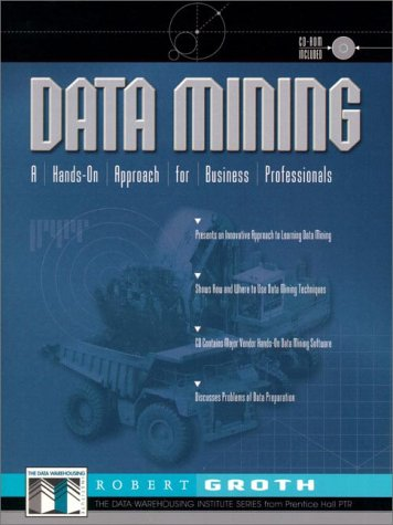 9780137564125: Data Mining: A Hands on Approach for Business Professionals (Data Warehousing Institute Series from Prentice Hall PTR)