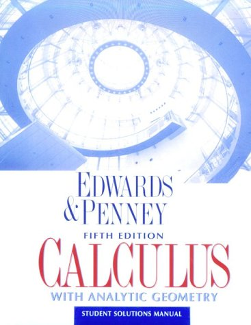 Calculus With Analytic Geometry: Student Solutions Manual: C. H. Edwards