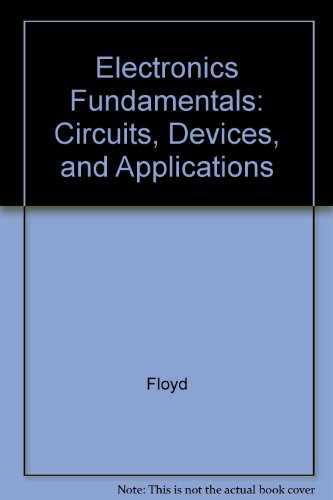 9780137584345: Electronics Fundamentals: Circuits, Devices, and Applications