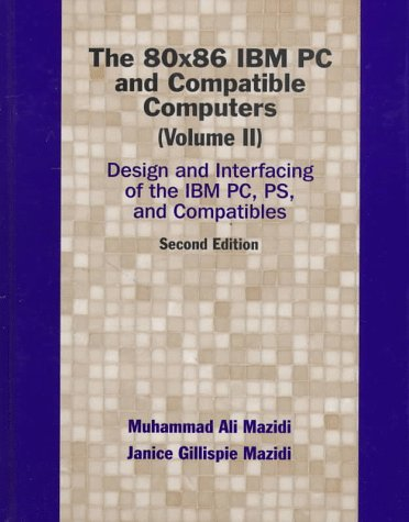 9780137584918: 80X86 IBM PC and Compatible Computers, Vol. II, The: Design and Interfacing of the IBM PC and Compatible Computers