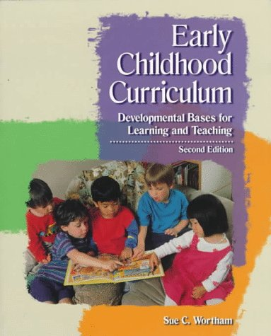 9780137585175: Early Childhood Curriculum: Developmental Bases for Learning and Teaching (2nd Edition)