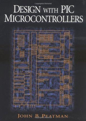 Design With Pic Microcontrollers: John B. Peatman