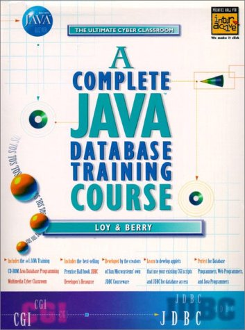 9780137595075: A Complete Java Database Training Course (2 Books ) with CDROM (Prentice Hall Complete Training Courses)